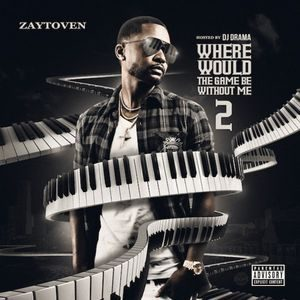 Zaytoven_Where_Would_The_Game_Be_Without_Me_2-front